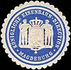 Siegelmarke Königliche Eisenbahn - Direction - Magdeburg W0219735.jpg