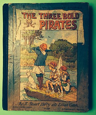 """Lilian Gask - """"The Three Bold Pirates"""" by E. Stuart Hardy (sister of the illustrator Dorothy Hardy) and Lilian Gask, one of the """"Little Mother Stories"""" presumably published in 1909. The book is exquisitely rare today with only four known extant copies."""