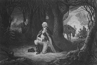 "Religious views of George Washington - This 1866 engraving depicts Washington praying at Valley Forge. In 1918, the Valley Forge Park Commission declined to erect a monument to the prayer because they could find no evidence that the event had occurred. In 1945, an article was published by the Valley Forge Historical Society in which the writer presents the accounts of the purported incident and, while acknowledging the second hand records of the tradition ""lack ... the authentication with which the historian seeks to monument his recordings in all the solemnity of established fact,"" rhetorically asks if it is unreasonable to believe the event might have occurred."