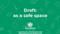 Wikimania 2019 - Draft as a safe space.pdf