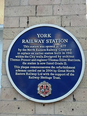 Thomas Prosser (architect) - A plaque commemorating the restoration work at York Railway Station in 2004. It notes the work of Thomas Prosser and Thomas Elliott Harrison as architects.