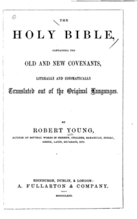 Youngs Literal Translation Translation of the Bible into English, published in 1862