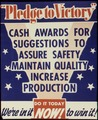 """Pledge to Victory"" Cash Awards for Suggestions to Assure Safety, Maintain Quality, Increase Production - NARA - 534216.tif"