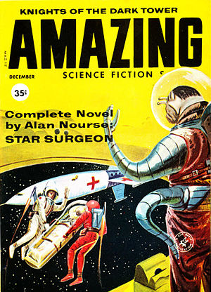 Alan E. Nourse - A novella-length version of Nourse's Star Surgeon was the cover story for the December 1959 issue of Amazing Stories