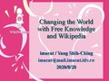 Changing the World with Free Knowledge and Wikipedia.pdf