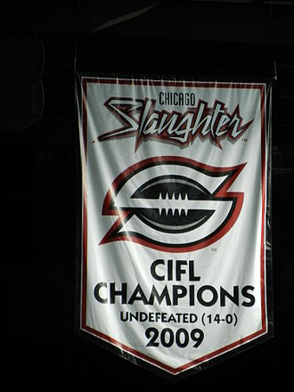 2009 Continental Indoor Football League season - The 2009 Chicago Slaughter CIFL Championship banner