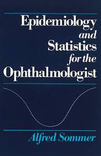 Alfred Sommer - Book written by Alfred Sommer in 1980 to teach other Ophthalmologist how to do better clinical research