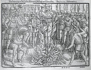 Religious persecution - Protestant Bishop John Hooper was burned at the stake by Queen Mary I of England