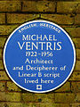 Michael Ventris 1922-1956 Architect and Decipherer of Linear B script lived here.jpg