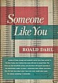 Roald Dahl - Someone Like You - Book cover of 1st editon.jpg
