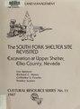 The South Fork Shelter Site revisited - excavations at Upper Shelter, Elko County, Nevada (IA southforkshelter00spen).pdf