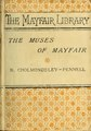 The muses of Mayfair- selections from vers de société of the nineteenth century (IA musesofmayfairse00chol).pdf