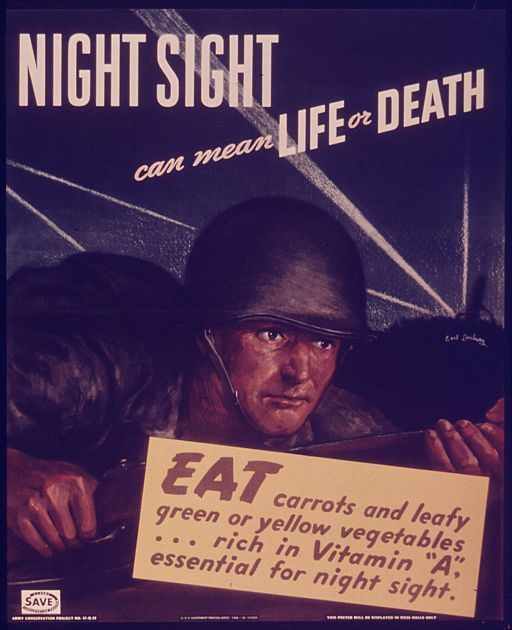 """Night sight can mean life of dealth. Eat carrots and leafly greens or yellow vegetables, rich in vitamins"" - NARA - 515071"