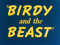 Birdy and the Beast title card.png
