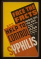 Face the facts and help to control syphilis LCCN98513576.tif