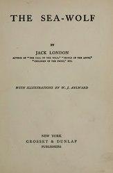 Jack London: The Sea-Wolf