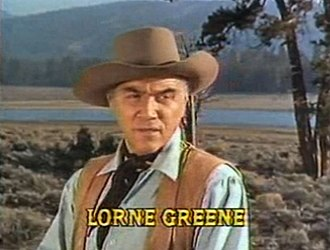 Lorne Greene as Ben Cartwright Lorne Greene in Bonanza opening credit episode Bitter Water.jpg