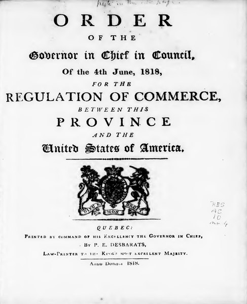 Fichier:Order of the governor in chief in council, of the 4th June, 1818, for the regulation of commerce, between this province and the United States of America, Bilingual EN-FR, 1818.djvu