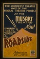 """The Southwest Theatre Unit of the Federal Theatre Project at the Musart Theatre now Lynn Riggs' lusty American comedy """"Roadside"""" LCCN98517764.tif"""