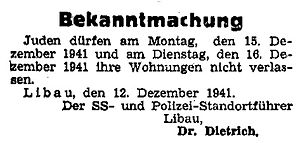 Fritz Dietrich (Nazi) - Nazi police warning issued by Fritz Dietrich to the Jews of Liepāja to remain in their houses on December 15 and 16, 1941 (this was preparatory to their murder on those dates.)
