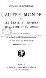 Savinien Cyrano de Bergerac: L'Autre monde ou Les États et Empires de la lune et du soleil