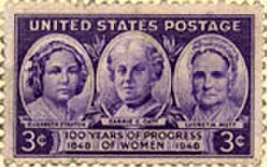 Lucretia Mott - U.S. postage stamp commemorating the Seneca Falls Convention titled 100 Years of Progress of Women: 1848–1948 (Elizabeth Cady Stanton on left, Carrie Chapman Catt in middle, Lucretia Mott on right.)