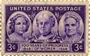 Lucretia Mott - U.S. postage stamp commemorating the Seneca Falls Convention titled 100 Years of Progress of Women: 1848–1948 (Elizabeth Cady Stanton on left, Carrie Chapman Catt in middle, Lucretia Mott on right.)