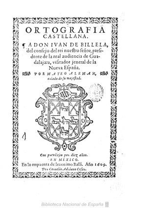 "Mateo Alemán - Mateo Alemán's work ""Ortografía castellana"", printed in México. Biblioteca Digital Hispánica (Biblioteca Nacional de España, Spanish National Library)."