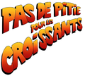 Pas de Pitié pour les Croissants.png