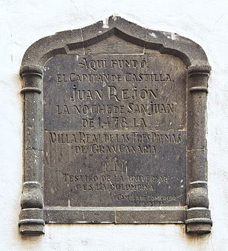 Juan Rejón - Plaque commemorating the foundation of the city of Las Palmas de Gran Canaria by Juan Rejón. Ermita de San Antonio Abad, district of Vegueta, city de Las Palmas.