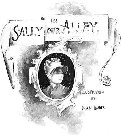 SALLY IN OUR ALLEY. ILLUSTRATED BY JOSEPH LAUBER