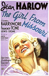"Poster for Jean Harlow's film The Girl From Missouri. The background is lilac, with large black letters on top stating ""Jean Harlow"" and below them, the title of the film in blue. Her co-stars (Lionel Barrymore, Franchot Tone, Lewis Stone) are listed below the title in much smaller font, with director Jack Conway's name in even smaller print below them. The two lower thirds of the poster are taken up by Harlow's head shot: she is pictured with her head thrown backwards in laughter. She has curled, platinum blonde hair, thin, arched eyebrows and red lips, and she is wearing a lilac gown that exposes her shoulders. Next to her on the left is the text ""Metro-Goldwyn-Mayer Pictures""."