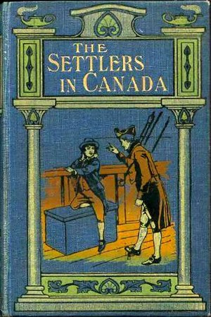 The Settlers in Canada - Image: The Settlers in Canada 1910 book cover