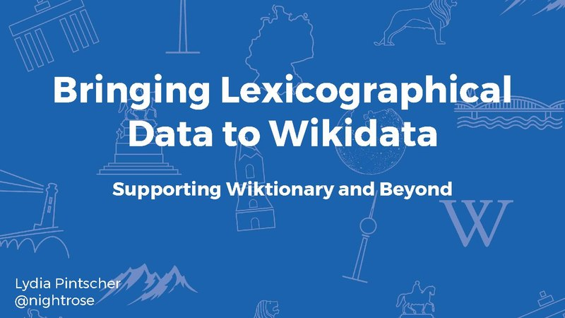 File:Wikimania 2017 - Bringing Lexicographical Data to Wikidata - Supporting Wiktionary and Beyond.pdf