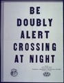 """Be doubly alert crossing at night"" - NARA - 513927.tif"