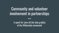 (WMCon17) Community and volunteer involvement in partnerships.pdf