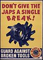 Don't give the Japs a single break^ Guard against broken tools. - NARA - 535060.jpg