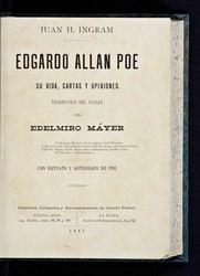 John Henry Ingram: Edgardo Allan Poe, su vida, cartas y opiniones