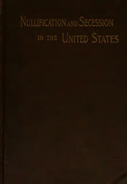 File:Nullification and Secession in the United States.djvu