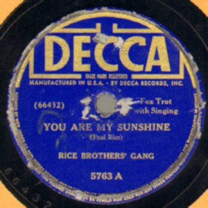 You Are My Sunshine - Image: Rice Brothers Gang You Are My Sunshine 78 (Decca)