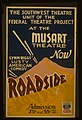 """The Southwest Theatre Unit of the Federal Theatre Project at the Musart Theatre now Lynn Riggs' lusty American comedy """"Roadside"""" LCCN98517764.jpg"""