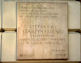 Stefan Starzyński - A commemorative plaque dedicated to Starzyński. The inscription at the top includes his most famous quote I wanted Warsaw to be great...