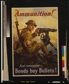 """Ammunition!"" And remember - bonds buy bullets!.tif"