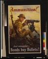 """""""Ammunition!"""" And remember - bonds buy bullets!.tif"""