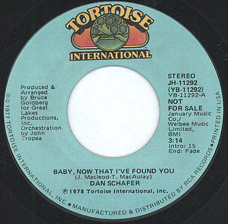Baby Now That I've Found You - Dan Schafer 1977 Tortoise International/RCA 45 single