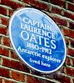 Captain Lawrence Oates 1880-1912 Antarctic explorer lived here.jpg