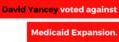 David Yancey voted against Medicaid Expansion (from ad by Shelly Simonds) 21949816 1883656841650224 4823764819913929401 o.png