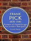"A circular blue ceramic plaque with white raise lettering fixed to a brick wall bears the text ""FRANK PICK, 1878–1941 Pioneer of Good Design for London Transport lived here"""