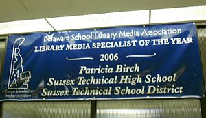 Sussex Technical High School - Award banner, received from the Delaware School Library Media Association in 2006 by Sussex Tech's librarian, Patricia Woods (aka Patricia Birch)