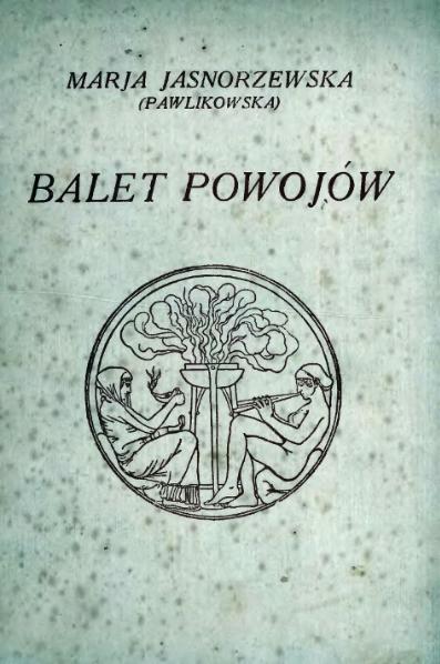 File:Maria Pawlikowska-Jasnorzewska - Balet powojów.djvu
